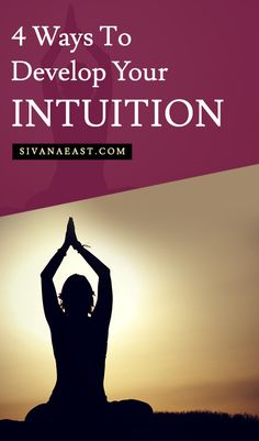 4 Ways To Develop Your Intuition