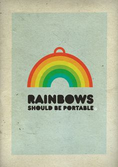 Love Quotes : Rainbows should be portable. - Quotes Sayings Love Rainbow, Rainbow Unicorn, Over The Rainbow, Rainbow Colors, Rainbow Stuff, Josie Loves, Rainbow Connection, Somewhere Over, Rainbow Brite