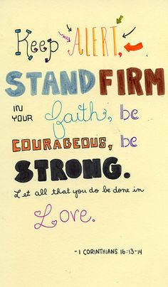 1 Corinthians 16: 13-14 by Melanie Richards, via Flickr