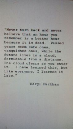 Beryl Markham - West with the Night Journal Quotes, Book Quotes, Me Quotes, West With The Night, Beryl Markham, Happy Valley, Literary Quotes, Heroines, Wisdom Quotes