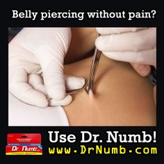 Belly piercings without pain? Use Dr. Numb! The numbing cream tattooists recommend for a painless tattoo experience! Visit www.drnumb.com/ and use the promo code 15PROMO when you checkout to get an instant 15% discount!