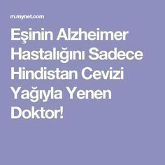 Eşinin Alzheimer Hastalığını S Natural Treatments, Natural Cures, Healthy Diet Recipes, Good To Know, Home Remedies, The Cure, Food And Drink, Health Fitness, Nutrition