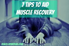7 Tips To Aid Muscle Recovery :: Helps me avoid muscle soreness and DOMS! #pinoftheday