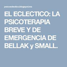 EL ECLECTICO: LA PSICOTERAPIA BREVE Y DE EMERGENCIA DE BELLAK y SMALL.