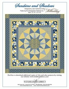 Love the blue and yellow combo.  Great free patterns on the Windham Fabrics webpage.  Check them out!!