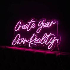 Cool Neon Signs, Neon Light Signs, Neon Signs Quotes, Sign Quotes, Neon Licht, Custom Neon Lights, Neon Sign Bedroom, Create Your Own Reality, Neon Words