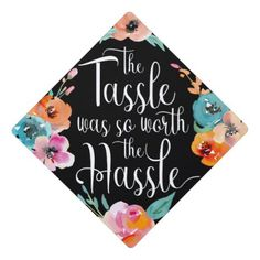 Tassle is Worth the Hassle Watercolor Floral Graduation Cap Topper You earned it! Stand out from the crowd on your graduation day with this Graduation Cap Topper. This cute graduation cap topper features an inspirational quote Disney Graduation Cap, Funny Graduation Caps, Custom Graduation Caps, Graduation Cap Toppers, Graduation Cap Designs, Graduation Cap Decoration, Graduation Diy, Graduation Pictures, Grad Cap
