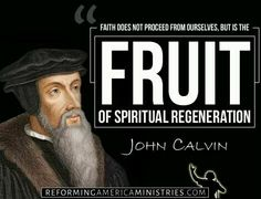 Faith comes from God not yourself. #Truth ✝️ John Calvin Quotes.