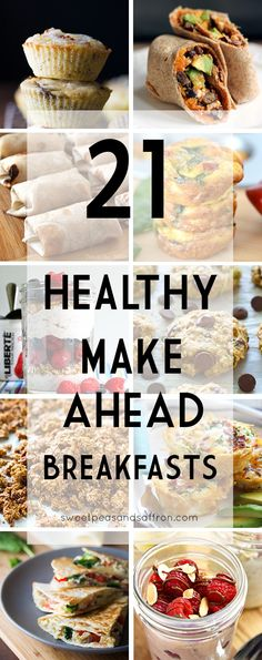 A collection of easy and healthy make-ahead breakfast recipes: breakfast burritos, muffins, overnight breakfasts and more!