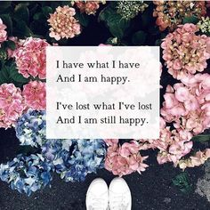 I have what I have and I am happy.. —via http://ift.tt/2eY7hg4
