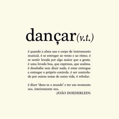 Dane-se o mundo . Words Quotes, Me Quotes, Dance Quotes, Learn To Dance, Just Dance, Meaningful Words, Pole Dancing, New Words, Dance Music