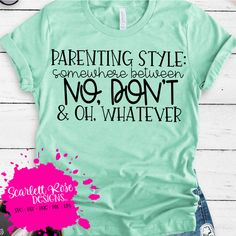 Mom Shirts Discover Parenting Style Somewhere Between No Dont SVG Cameo Cricut Files Funny Sayings Svg Mom Svg Funny Quote Svg cut file Mom shirt design Vinyl Shirts, Mom Shirts, Cute Shirts, Funny Shirts, Mom Of Girls Shirts, Look Girl, Parenting Styles, Parenting Tips, Parenting Magazine