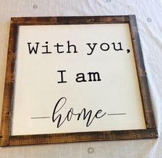 With You I Am Home farmhouse rustic wood sign – Home Design Home Decor Signs, Diy Signs, Diy Home Decor, Homemade Home Decor, Rustic Wood Signs, Wooden Signs, Rustic Decor, Family Wood Signs, Rustic Outdoor