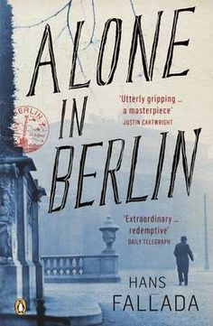 """""""Alone in Berlin"""" by Hans Fallada. Hans Fallada's Alone in Berlin begins in Berlin, and the city is filled with fear. At the house on 55 Jablonski Strasse, its various occupants try to live. Alone, Books And Tea, Books To Read, My Books, Penguin Modern Classics, Holocaust Books, Johann Wolfgang Von Goethe, Book Cover Design, Book Covers"""