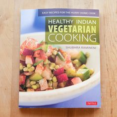 Healthy Indian Vegetarian Cooking by Shubhra Ramineni New Cookbook