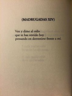 Ven y dime al oido Love Quotes Poem Quotes, Words Quotes, Life Quotes, Sayings, The Words, More Than Words, Favorite Quotes, Best Quotes, Epic Quotes