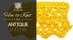The Antique Edging Stitch :: Knitting Stitch 242 :: New Stitch A Day