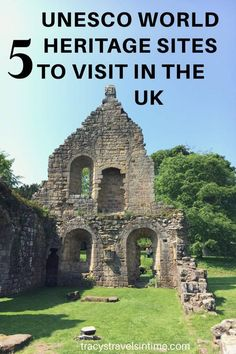 5 UNESCO World Heritage Sites to visit in the UK! Edinburgh, Durham, the Roman Wall, Studley Royal and the Forth Rail Bridge