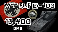 World of Tanks || Waffentrager Auf E-100 - 13,000 Damage...