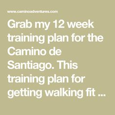 Grab my 12 week training plan for the Camino de Santiago. This training plan for getting walking fit has been adapted from a running plan I had many years ago. The Camino de Santiago is more enjoyable if you have some walking experience and you are less likely to get hurt.