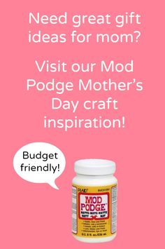Tons of Mother's Day craft ideas using Mod Podge!