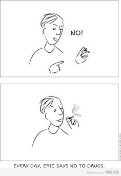 Say no to drugs...