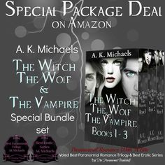 The Witch, The Wolf, The Vampire Books 1,2,3 by A. K. Michaels :)  #AKMichaels #ThewitchThewolfThevampire #ParanormalRomance #AvasBiteClub #Specialbundle