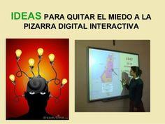 Ideas para quitar el miedo a la pizarra digital interactiva by Ana Basterra, via Slideshare