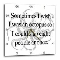 3dRose dpp_202908_2 Sometimes i Wish i was an Octopus Wall Clock, 13 x 13""