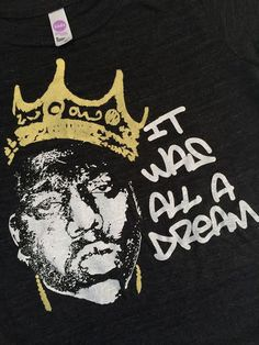 """""""It was all a dream. I use to read Word Up magazine."""" - Biggie SmallsPrinted on American Apparel's 50/50 black T-Shirt Size Chart"""