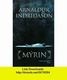 Myrin (9789979219958) Arnaldur Indridason , ISBN-10: 9979219955  , ISBN-13: 978-9979219958 ,  , tutorials , pdf , ebook , torrent , downloads , rapidshare , filesonic , hotfile , megaupload , fileserve