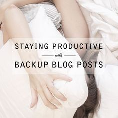 Staying Productive With Backup Blog Posts | Wonder Forest: Design Your Life.