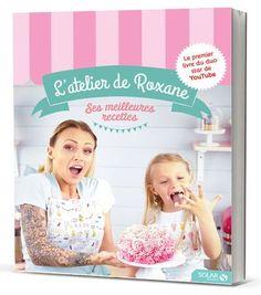 L'atelier de Roxane, les meilleures recettes - cartonné - Roxane - Achat Livre - Achat & prix | fnac
