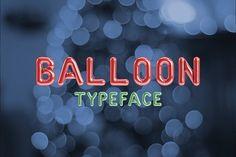 Balloon Typeface by ALSdesign on @creativemarket
