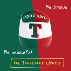 Be Toucane Unics.