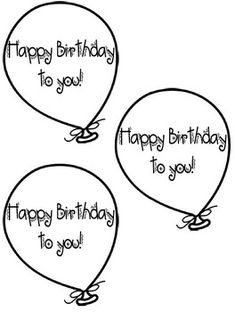 Template birthday balloons. Can be printed on colored paper for a festive look. I have mine attached to big pixie stixs as presents for my students' birthdays