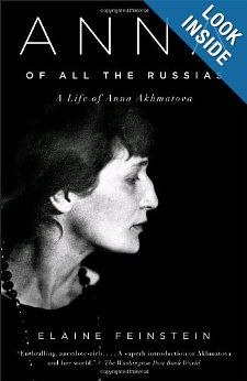 Anna of All the Russias: A Life of Anna Akhmatova: Elaine Feinstein
