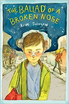 The Ballad of a Broken Nose by Arne Svingen, translated by Kari Dickson. Immersing himself in his love for opera in order to cope with a difficult life, shy and bullied Bart embraces an optimistic outlook and bonds with an outgoing girl who encourages him to perform in a school talent show. 9/6/16.