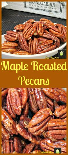 Maple Roasted Pecans Very quick and easy snack and so addictive! Once you start, you can't stop so be sure to make plenty