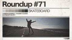 #71 ROUNDUP: SKATEBOARD - 400fps, aus Gründen Österreich und Toronto! - IRIEDAILY