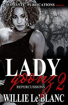Lady Goonz 2: Repercussions by Willie Leblanc http://www.amazon.com/dp/B01BHHV93G/ref=cm_sw_r_pi_dp_Lb5exb0AM5TGN