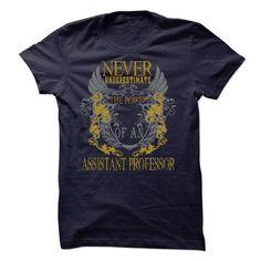 Never Underestimate The Power Of An Assistant Professor - #shirt women #grey tee. BUY-TODAY => https://www.sunfrog.com/LifeStyle/Never-Underestimate-The-Power-Of-An-Assistant-Professor.html?68278