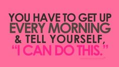 You Can Do This! YES YOU CAN AND WILL!!