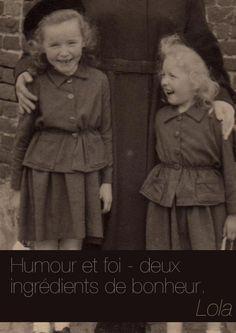 Humour et foi, deux ingrédients de bonheur. - Lola