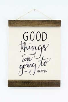 """A gentle reminder to look for the positive things in your life. The quote """"Good things are going to happen"""" is hand painted in Jenny Highsmith's signature calligraphy style. This is an exclusive design for www.mooreaseal.com!"""