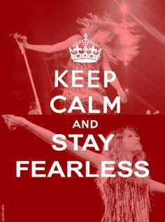 Keep calm and stay fearless. Keep calm and stay fearless. Keep Calm Posters, Keep Calm Quotes, Quotes To Live By, Me Quotes, Moving Quotes, Taylor Swift Fearless, Taylor Swift Quotes, Taylor Lyrics, Keep Calm Signs