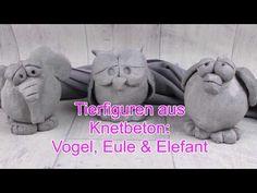 DIY | Tierisch kreativ | Tierfiguren Vogel, Eule & Elefant aus Knetbeton | Betondeko selber machen - YouTube