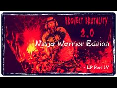 LongPlay - Project Brutality: Ninja Warrior Edition (Part IV)