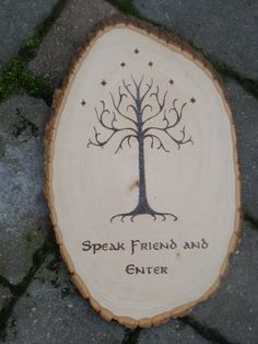 Lord of the Rings Speak Friend and Enter Plaque, White Tree of Gondor, Wood Burned Sign, Wood Sign, Door Sign, J.R.R. Tolkien