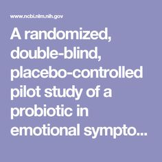 A randomized, double-blind, placebo-controlled pilot study of a probiotic in emotional symptoms of chronic fatigue syndrome